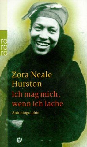 Ebook Ich mag mich, wenn ich lache by Zora Neale Hurston read!