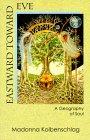 Eastward Toward Eve: A Geography of Soul