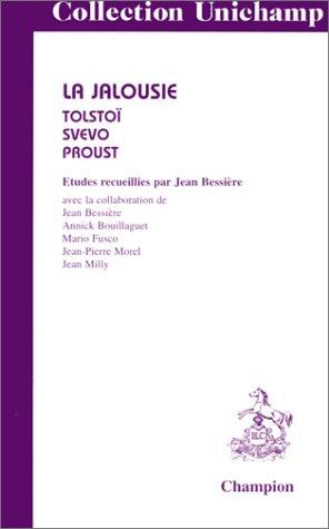 La Jalousie: Tolstoi, Svevo, Proust