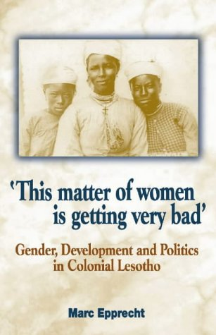 'This Matter of Women Is Getting Very Bad' by Marc Epprecht