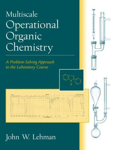 Multiscale Operational Organic Chemistry: A Problem Solving Approach To The Laboratory Course