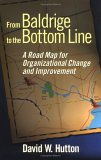 From Baldrige to the Bottom Line: A Road Map for Organizational Change & Improvement