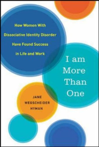 I Am More Than One: How Women with Dissociated Identities Have Found Success in Life and Work