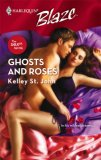 Ghosts And Roses (Harlequin Blaze #337)