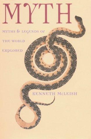 Myth: Myths & Legends of the World Explored