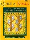 Quilt a Koala: Australian Animals and Birds in Patchwork