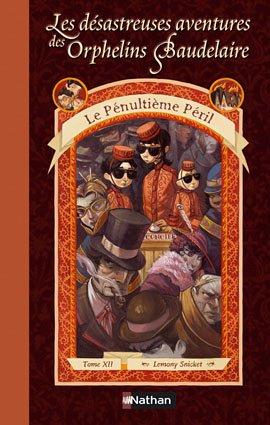 Le Pénultième Péril (Les désastreuses Aventures des Orphelins Baudelaire, #12)