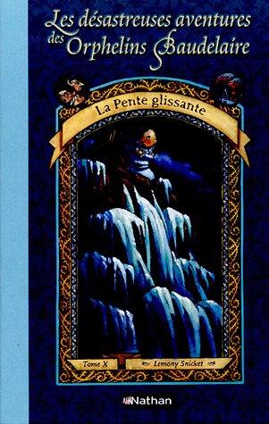 La pente glissante (Les désastreuses Aventures des Orphelins Baudelaire, #10)