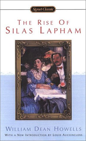 The Rise Of Silas Lapham Realist Novel By William D Howells Is A Dean Published In 1885