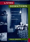 Living Downtown: The History of Residential Hotels in the United States