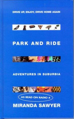 Park And Ride by Miranda Sawyer