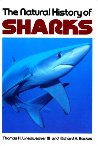 The Natural History of Sharks by Thomas H. Lineaweaver III
