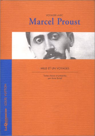 Voyager Avec Marcel Proust: Mille Et Un Voyages