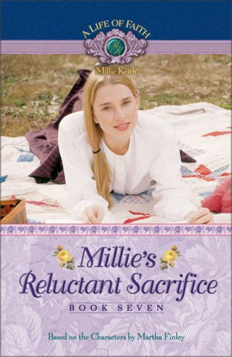 Millie's Reluctant Sacrifice (A Life of Faith: Millie Keith #7)