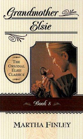 Grandmother Elsie (The Original Elsie Classics #8)