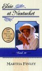 Elsie at Nantucket (The Original Elsie Classics #10)