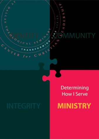 Ministry: Determining How I Serve (Transforming Life Series)
