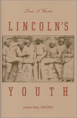 Lincoln's Youth by Louis A. Warren