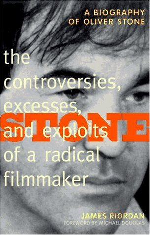 Stone: The Controversies, Excesses, And Exploits of a Radical Filmmaker