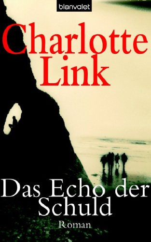 Das Echo der Schuld by Charlotte Link