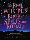 The Real Witches Book of Spells and Rituals