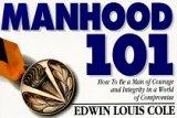 Manhood 101 by Edwin Louis Cole