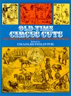 Old Time Circus Cuts: A Pictorial Archive Of 202 Illustrations