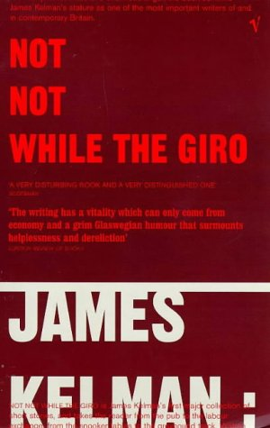 Not Not While the Giro by James Kelman