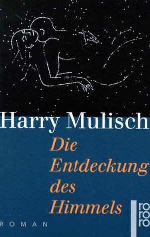 Ebook Die Entdeckung des Himmels by Harry Mulisch TXT!