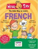 Hear-Say: The Kids Way To Learn French