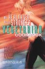 Be Healthier Feel Stronger Vegetarian Cookbook
