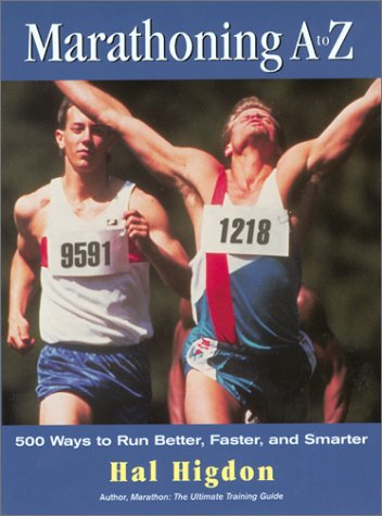 Marathoning A to Z: Over 400 Ways to Run Better, Faster, and Smarter