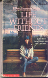 Life Without Friends (Friends, #2)
