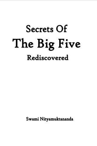Secrets of the Big Five Rediscovered: A Comprehensive Guide to the Expression of Life in Earth, Water, Fire, Air and Space
