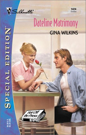 Dateline Matrimony by Gina Wilkins