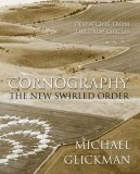 Cornography: The New Swirled Order: Despatches from the Crop Circles