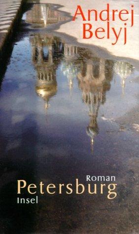 Petersburg. Roman in acht Kapiteln mit Prolog und Epilog.
