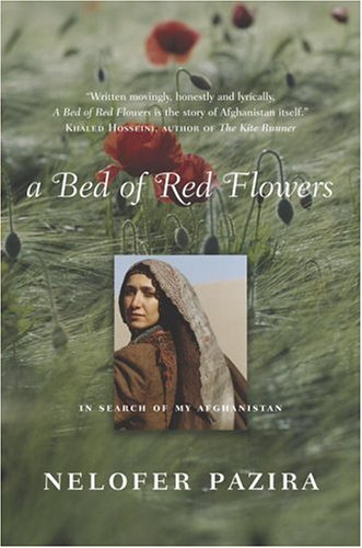 A Bed Of Red Flowers In Search Of My Afghanistan By Nelofer Pazira