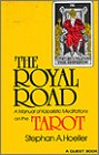 The Royal Road: A Manual of Kabalistic Meditations on the Tarot