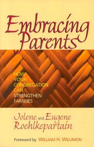 Embracing Parents: How Your Congregation Can Strengthen Families