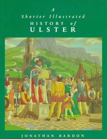 A Shorter Illustrated History of Ulster