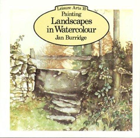 Painting Landscapes In Watercolour (Leisure Arts Series La10)