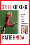 Still Kicking by Katie Hnida