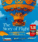 The Story of Flight: Early Flying Machines, Balloons, Blimps, Gliders, Warplanes, and Jets