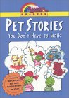 Pet Stories: You Don't Have to Walk