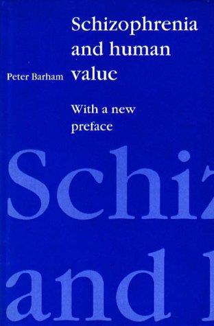 Schizophrenia and Human Value: