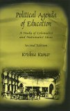 Political Agenda Of Education: A Study Of Colonialist And Nationalist Ideas
