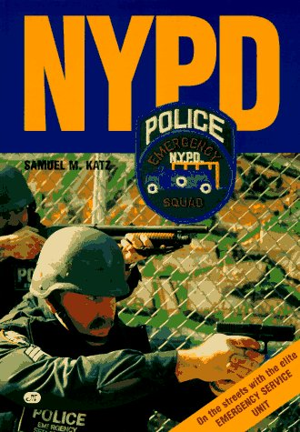 Nypd: On The Streets With The New York City Police Department's Emergency Service Unit