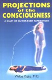 Projections of Consciousness: A Diary of Out-Of-Body Experiences