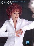 Reba What If It's You